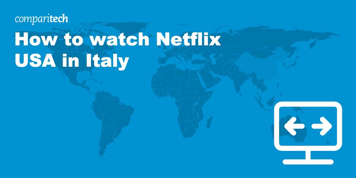 How to watch Netflix USA in Italy