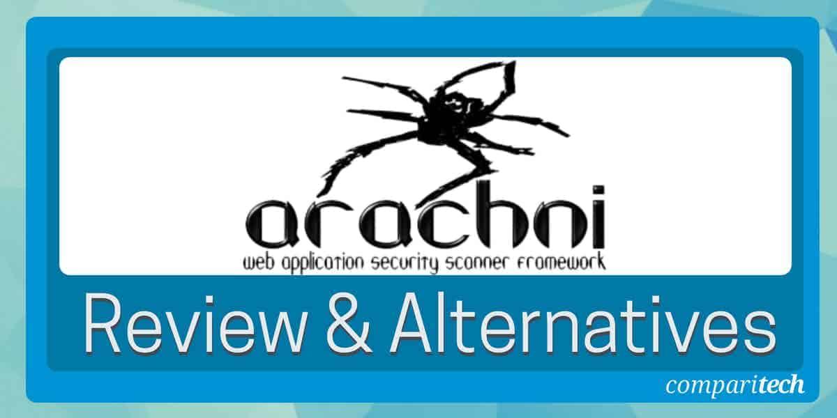 Arachni review and alternatives