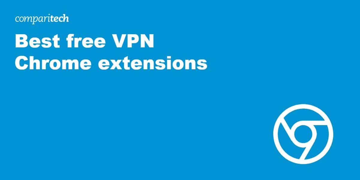 Best free VPN Chrome extensions
