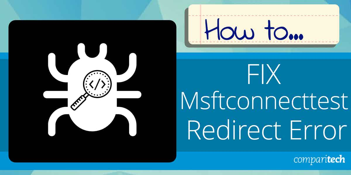 How to Fix Msftconnecttest Redirect Error