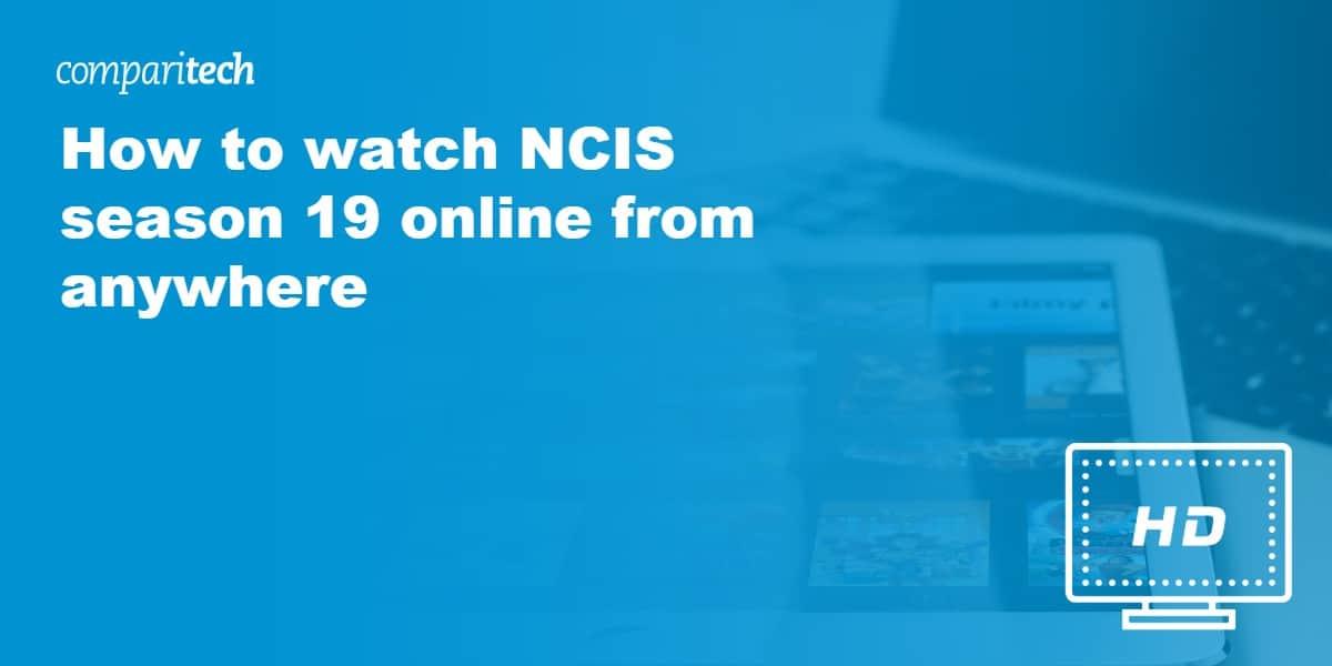 watch NCIS season 19 online VPN