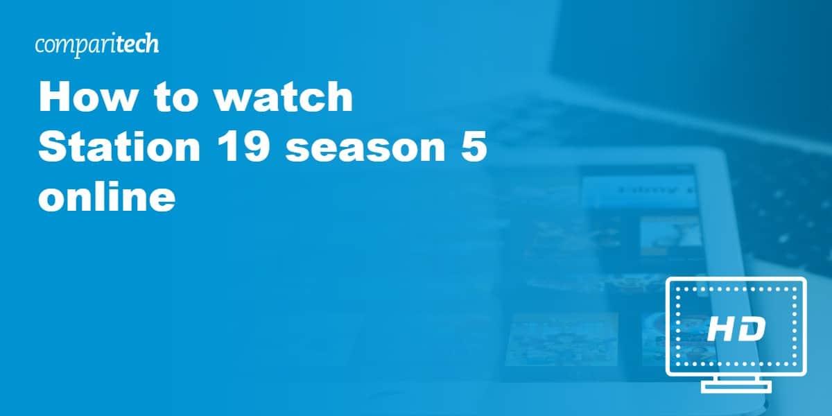 watch Station 19 online VPN
