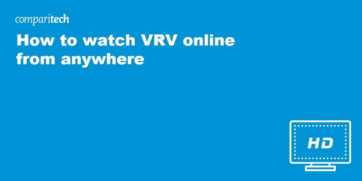 watch VRV online VPN