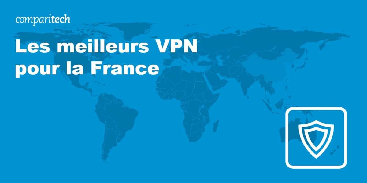 Les meilleurs VPN pour la France