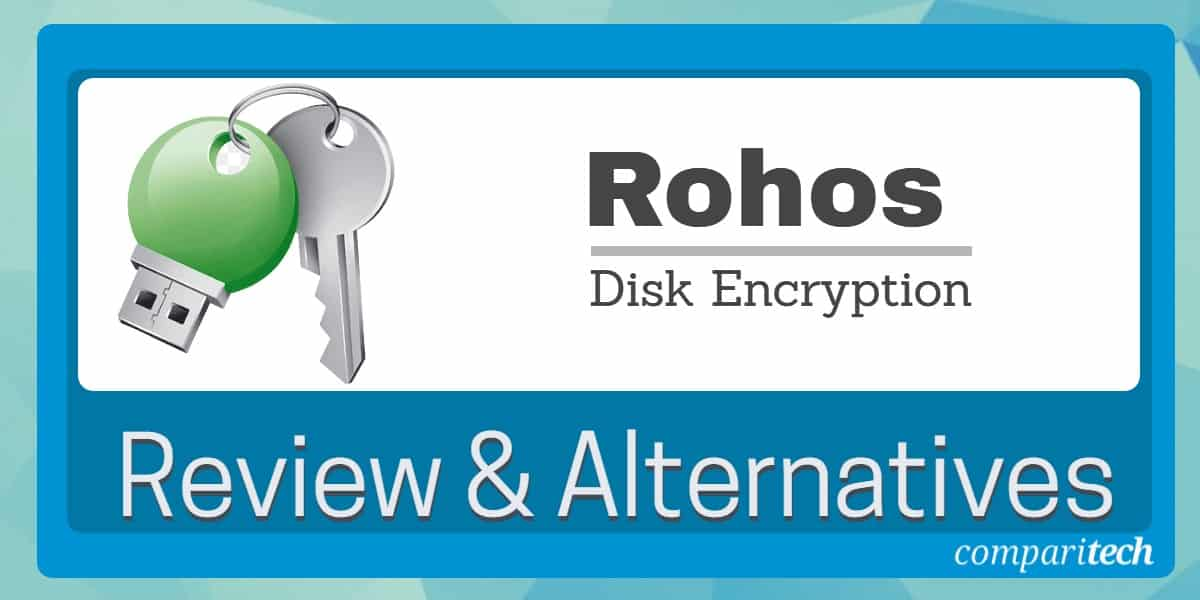 Rohos Disk Encryption Review and Alternatives