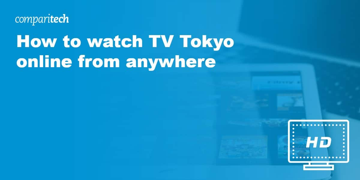 watch TV Tokyo online from anywhere