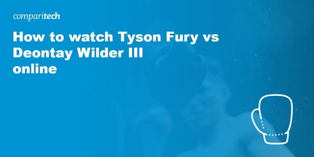 watch Fury vs Wilder online