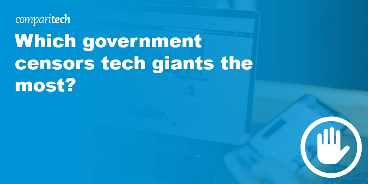 Which government censors tech giants the most_